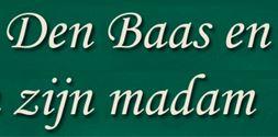 Den Baas en zijn Madam